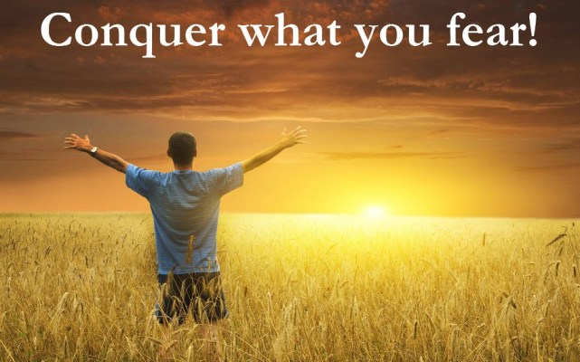 Conquer what you fear-orlando espinosa